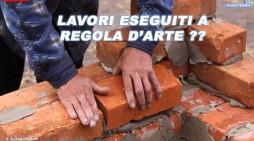 REGOLA D'ARTE:Lavori non eseguiti a regola d'arte
