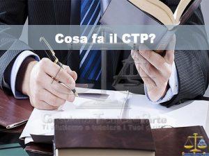 Cosa fa il CTP nella Consulenza Tecnica di Parte